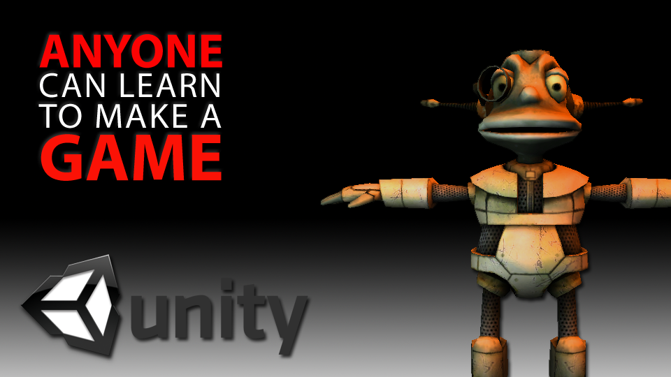 Anyone Can Learn to Make A Game